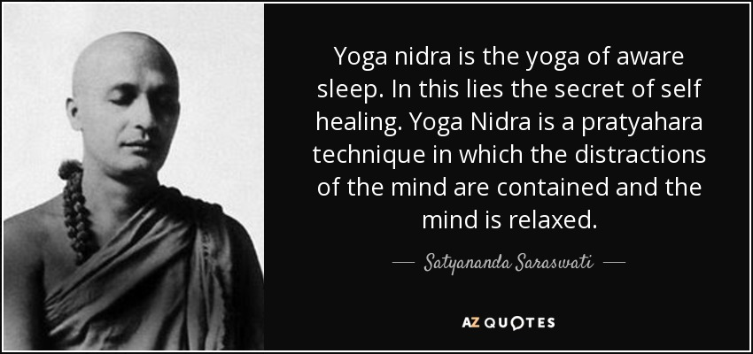Quote Yoga Nidra Is The Of Aware Sleep In This Lies Secret Self Healing Satyananda Saraswati 137 15 85