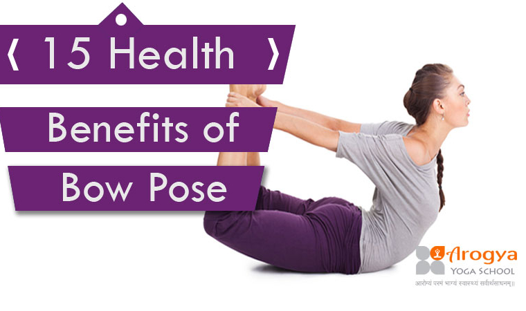 15 Health Benefits of Bow Pose Yoga – Dhanurasana