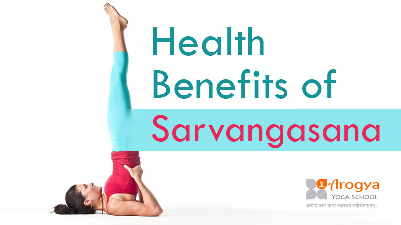 Health Benefits of Sarvangasana