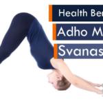 20 Health Benefits Of Adho Mukha Svanasana