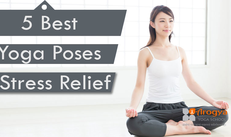 5 Best Yoga Poses For Stress Relief