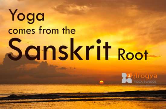 Yoga comes from the Sanskrit root