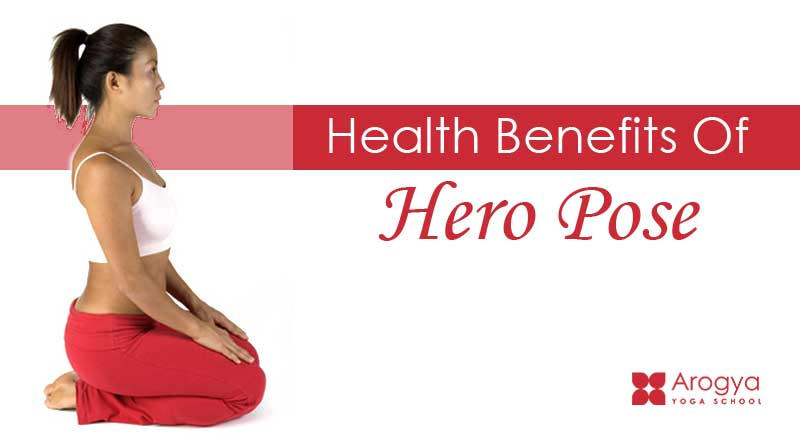 Health Benefits Of Hero Pose