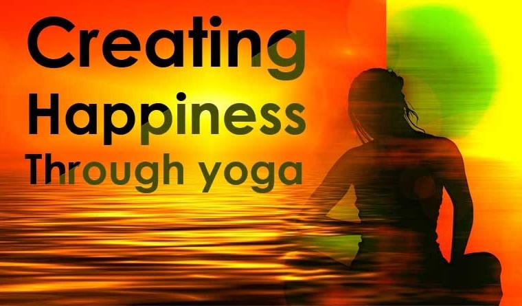 creating happiness through yoga