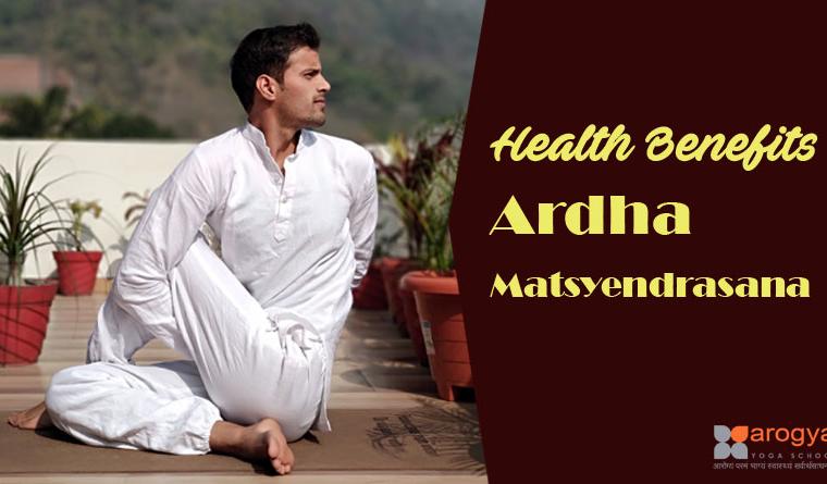 Health Benefits of Ardha Matsyendrasana