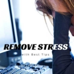 Remove-Stress-with-Best-Tips