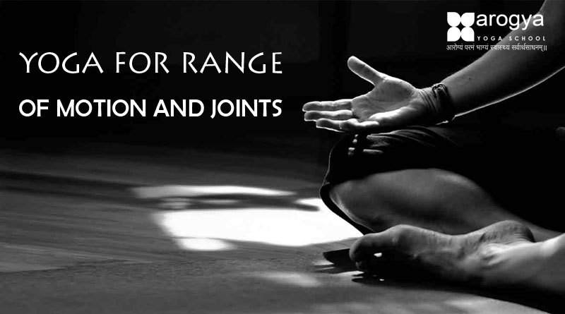 YOGA FOR RANGE OF MOTION AND JOINTS
