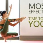 MOST EFFECTIVE TIME TO DO YOGA