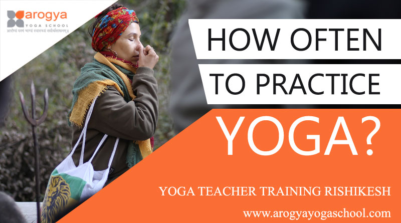 HOW OFTEN TO PRACTICE YOGA?